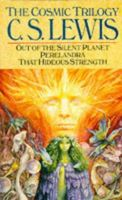 Cosmic Trilogy : Out of the Silent Planet - Perelandra - That Hideous Strength